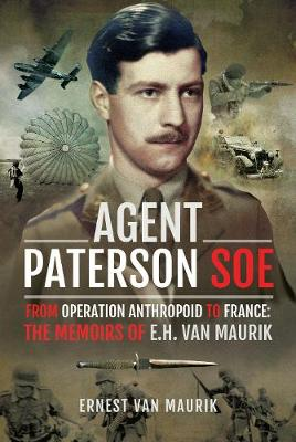 Agent Paterson SOE: From Operation Anthropoid to France: The...