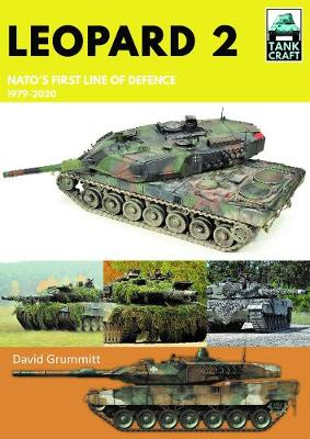 Leopard 2: NATO's First Line of Defence, 1979-2020