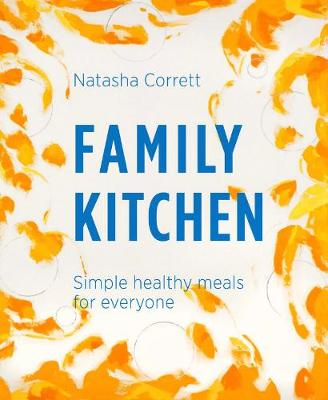 Family Kitchen: Simple Healthy Meals for Everyone