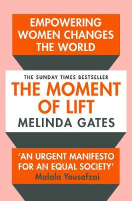 Moment of Lift, The: How Empowering Women Changes the World