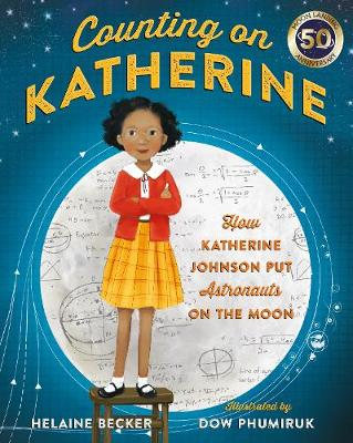 Counting on Katherine: How Katherine Johnson Put Astronauts ...