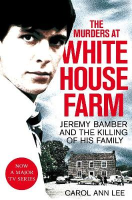 Murders at White House Farm, The: Jeremy Bamber and the kill...