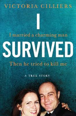 I Survived: I married a charming man. Then he tried to kill ...