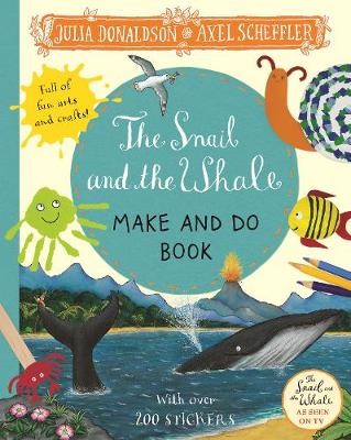 Snail and the Whale Make and Do Book, The