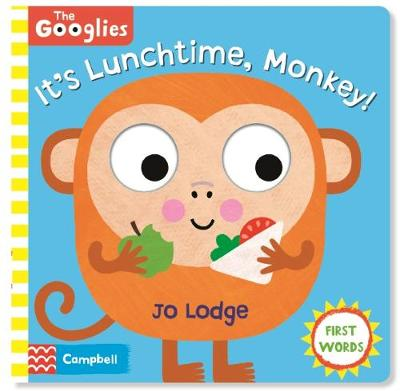 It's Lunchtime, Monkey: First Mealtime Words
