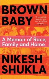 Signed Edition: Brown Baby: A Memoir of Race, Family and Home