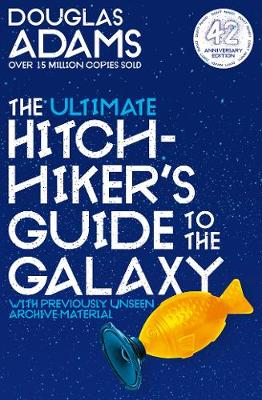 Ultimate Hitchhiker's Guide to the Galaxy, The: 42nd A...