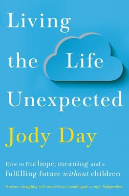 Living the Life Unexpected: How to find hope, meaning and a ...