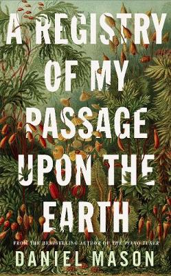 Registry of My Passage Upon the Earth, A