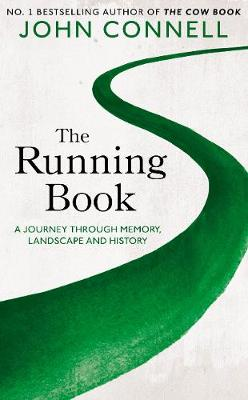 Running Book, The: A Journey through Memory, Landscape and History