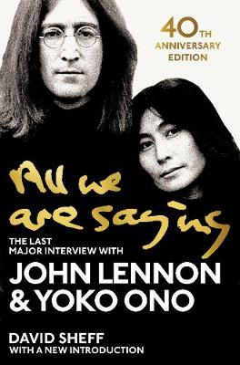 All We Are Saying: The Last Major Interview with John Lennon...
