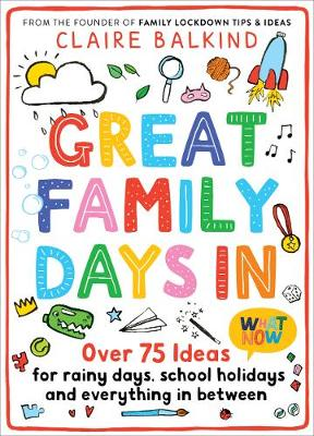 Great Family Days In: Over 75 Ideas for Rainy Days, School H...