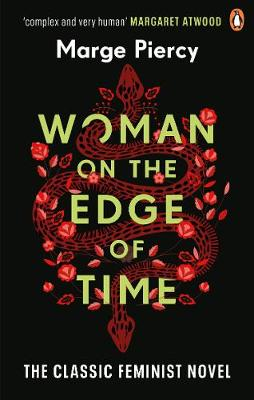 Woman on the Edge of Time: The classic feminist dystopian no...