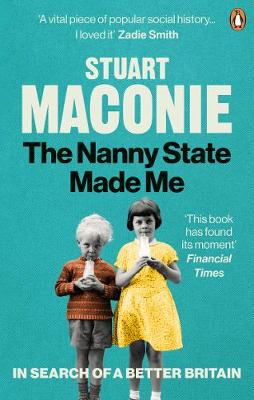 Nanny State Made Me, The: A Story of Britain and How to Save...