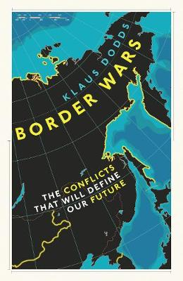 Border Wars: The conflicts of tomorrow