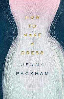 Signed Bookplate Edition: How to Make a Dress: Adventures in...