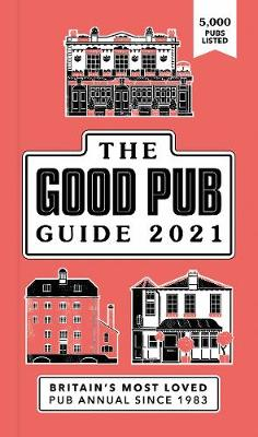 Good Pub Guide 2021: The Top 5,000 Pubs For Food And Drink I...