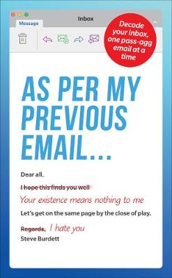 As Per My Previous Email …: Decode Your Inbox, One Pas...