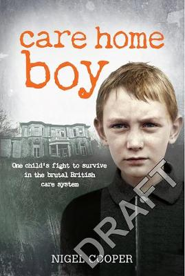 Care Home Boy: One Child's Fight to Survive in the Bru...