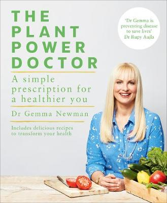 Plant Power Doctor, The: A simple prescription for a healthi...