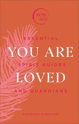 You Are Loved: Essential Spirit Guides and Guardians