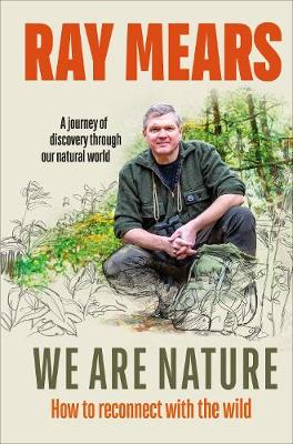 We Are Nature: How to reconnect with the wild