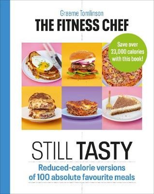 Fitness Chef: Still Tasty, The: Reduced-calorie versions of ...