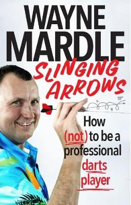 Slinging Arrows: How (not) to be a professional darts player