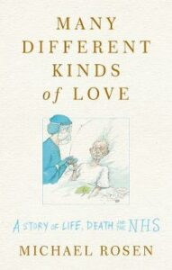 Signed First Edition: Many Different Kinds of Love: A story of life, death and the NHS