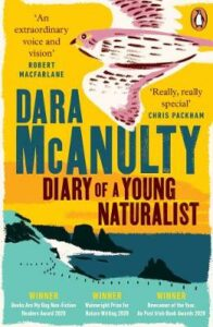 Diary of a Young Naturalist: WINNER OF THE WAINWRIGHT PRIZE FOR NATURE WRITING 2020