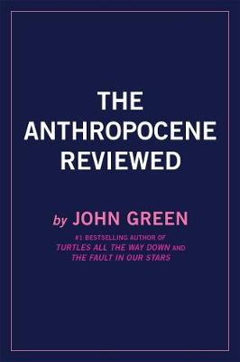 Anthropocene Reviewed, The: The Instant Sunday Times Bestsel...