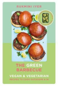 Green Barbecue, The: Modern Vegan & Vegetarian Recipes to Cook Outdoors & In