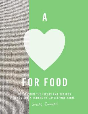 Love for Food, A: Recipes from the Fields and Kitchens of Daylesford Farm