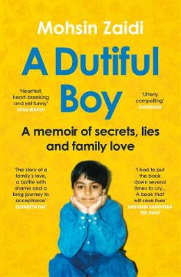 Dutiful Boy, A: A memoir of secrets, lies and family love (L...