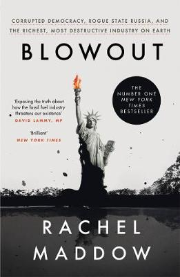Blowout: Corrupted Democracy, Rogue State Russia, and the Ri...