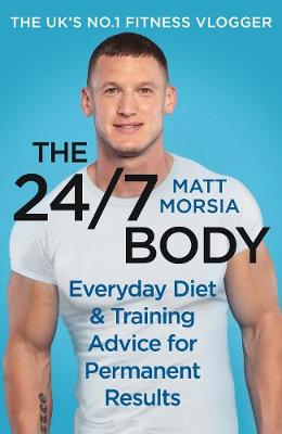 24/7 Body, The: The Sunday Times bestselling guide to diet a...