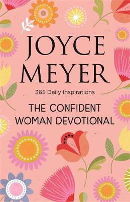 Confident Woman Devotional, The: 365 Daily Inspirations