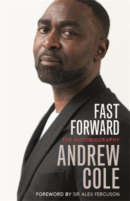 Fast Forward: The Autobiography: The Hard Road to Football S...