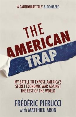 American Trap, The: My battle to expose America's secr...