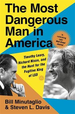 Most Dangerous Man in America, The: Timothy Leary, Richard N...