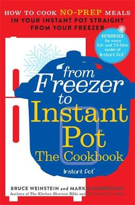From Freezer to Instant Pot: How to Cook No-Prep Meals in Yo...