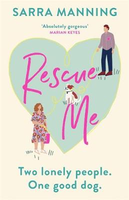 Rescue Me: An uplifting romantic comedy perfect for dog-love...