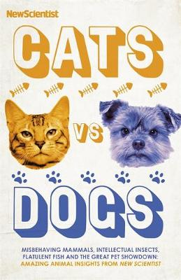 Cats vs Dogs: Misbehaving mammals, intellectual insects, fla...