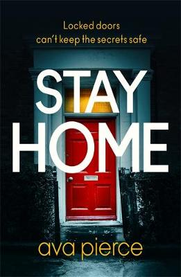 Stay Home: The gripping lockdown thriller about staying aler...