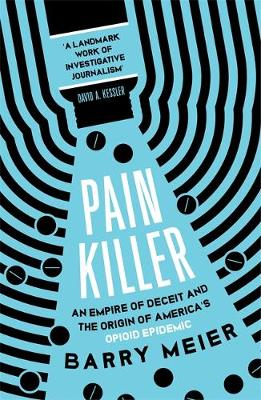 Pain Killer: An Empire of Deceit and the Origins of America&...