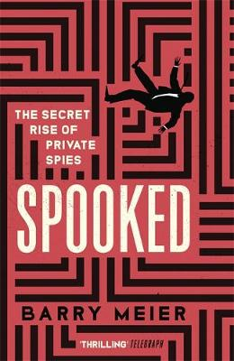 Spooked: The Secret Rise of Private Spies