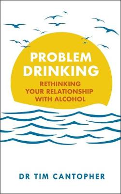 Problem Drinking: Rethinking Your Relationship with Alcohol