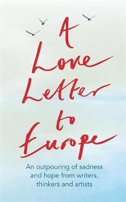 Love Letter to Europe, A: An outpouring of sadness and hope ...