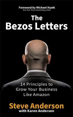 Bezos Letters, The: 14 Principles to Grow Your Business Like...