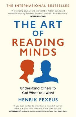 Art of Reading Minds, The: Understand Others to Get What You Want